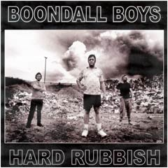 Boondall Boys - Hard Rubbish