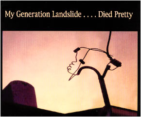 Died Pretty - My Generation Landslide