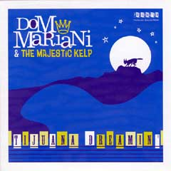 "Dom Mariani & The Majestic Kelp - Tijuana Dreamin' 7"" Single"