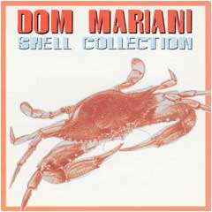 Dom Mariani - Shell Collection