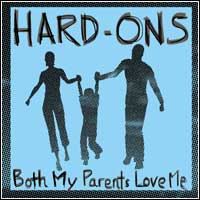 Hard-Ons - Both My Parents Love Me