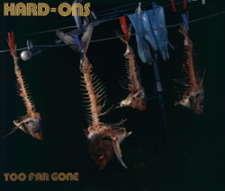Hard-Ons - Too Far Gone