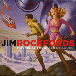 Jim Rockfords - Moving At The Speed Of Sound