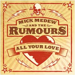 Mick Medew and the Rumours - All Your Love