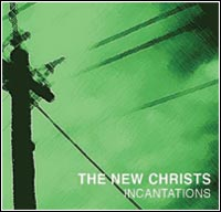 New Christs - Incantations (CD - $22.00 / LP - $28.00)