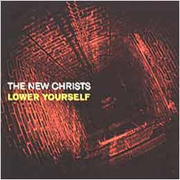 The New Christs - Lower Yourself