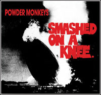 Powder Monkeys - Smashed On A Knee