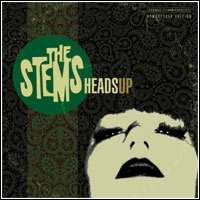 The Stems - Heads Up (CD - $22.00 / LP $28.00)