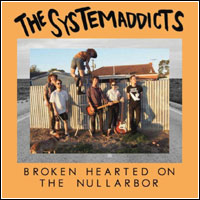 The Systemaddicts - Broken Hearted On The Nullarbor