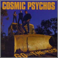 Cosmic Psychos - Go The Hack (CD - $22.00 / LP $25.00)