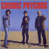 Cosmic Psychos - Self Titled (CD - $22.00 / LP $25.00)
