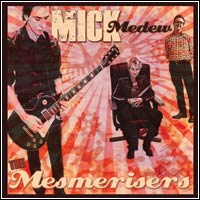 Mick Medew - The Mesmerisers (CD - $22.00)